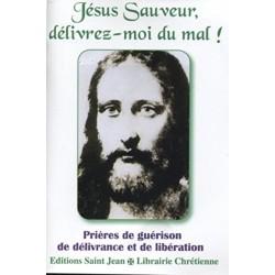 Jésus Sauveur, Délivrez-Moi Du Mal !